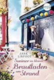 Sommer im kleinen Brautladen am Strand: Liebesroman (Wedding Shop, Band 3) - Jane Linfoot