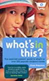 What's In This?: The essential parents' guide to what's in over 500 popular children's foods (English Edition)