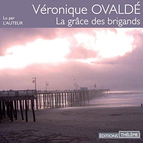 VÉRONIQUE OVALDÉ - LA GRÂCE DES BRIGANDS [MP3 128KBPS]