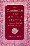 The Constitution of the United States: A Primer for the People - David P. Currie