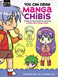You Can Draw Manga Chibis: A step-by-step guide for learning to draw basic manga chibis (Just for Kids!)