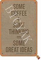 いくつかのコーヒーいくつかの考えいくつかの素晴らしいアイデアレトロな外観8X12インチの金属装飾工芸品ホームキッチンバスルームファームガーデンガレージインスピレーションを与える引用壁の装飾