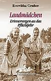 Landmädchen: Erinnerungen an das Pflichtjahr