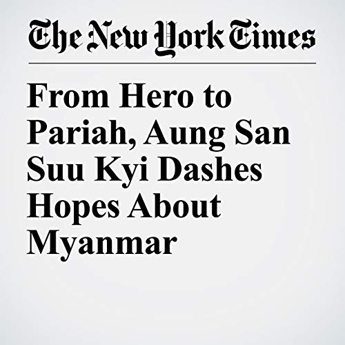 From Hero to Pariah, Aung San Suu Kyi Dashes Hopes About Myanmar copertina