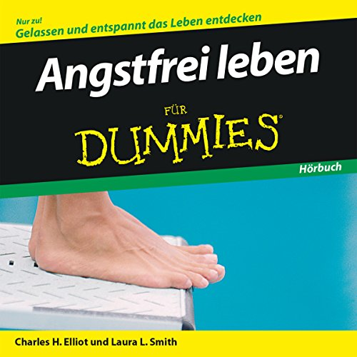 Angstfrei leben für Dummies                   By:                                                                                                                                 Charles Elliot,                                                                                        Laura Smith                               Narrated by:                                                                                                                                 Michael Mentzel                      Length: 1 hr and 15 mins     Not rated yet     Overall 0.0