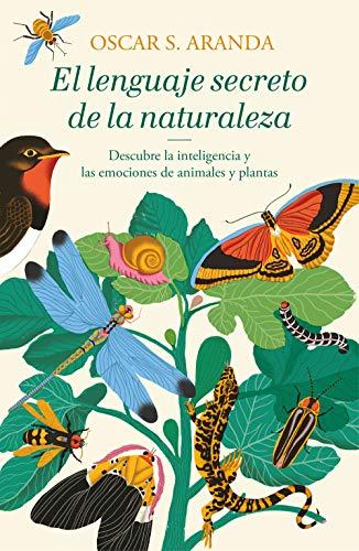 El lenguaje secreto de la naturaleza: Descubre la