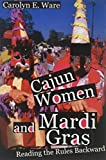 Cajun Women and Mardi Gras: Reading the Rules Backward