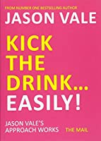 Kick the Drink…Easily!