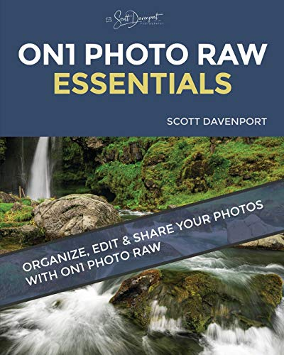 ON1 Photo RAW Essentials: Organize, Edit, And Share Your Photos With ON1 Photo RAW