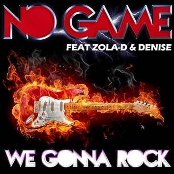 We Gonna Rock (feat. Zola D, Denise)