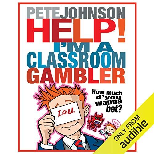 Help, I'm a Classroom Gambler cover art