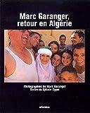 Marc Garanger, retour en Algérie