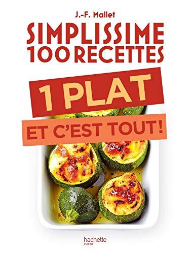 Simplissime 100 recettes : 1 plat et c'est tout