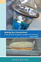 Making the Connections 2: A How-To Guide for Organic Chemistry Lab Techniques, Second Edition