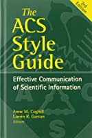 The ACS Style Guide: Effective Communication of Scientific Information 3rd Edition (An American Chemical Society Publication)