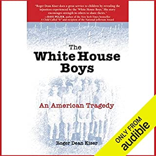 The White House Boys     An American Tragedy              By:                                                                                                                                 Roger Dean Kiser                               Narrated by:                                                                                                                                 T. Ryder Smith                      Length: 2 hrs and 31 mins     145 ratings     Overall 4.5