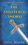 The Shattered Sword: The Half Dragon of Yaerna Book 1
