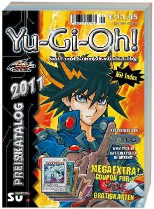 Yu-Gi-Oh! Preiskatalog 2011: Katalog für Yu-Gi-Oh! Spiel und Sammelkarten
