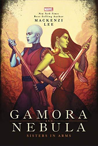 Gamora and Nebula: Sisters in Arms (Marvel Universe YA, 2)