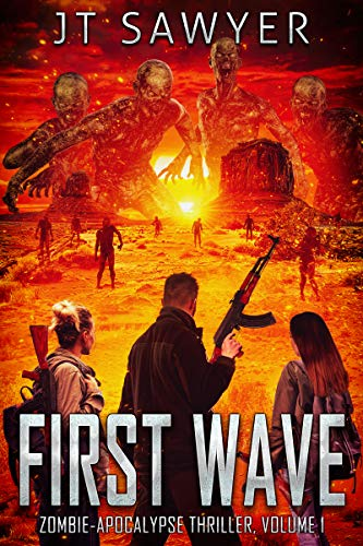 First Wave: A Zombie Post-Apocalyptic Thriller (First Wave Series Book 1) by [JT Sawyer, Emily Nemchick]