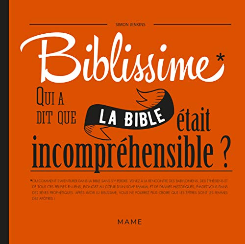Biblissime Qui A Dit Que La Bible Etait Incomprehensible