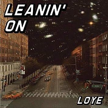 Leanin' On