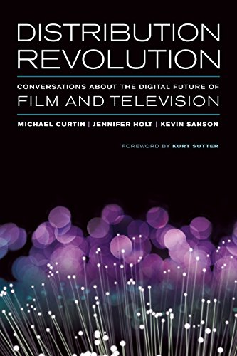 Distribution Revolution: Conversations about the Digital Future of Film and Television (English Edition)
