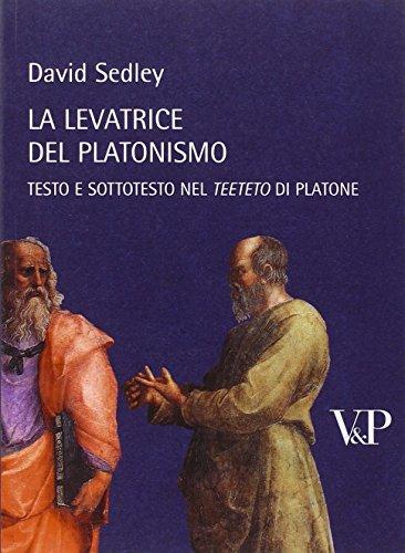 La levatrice del platonismo. Testo e sottotesto nel Teeteto di Platone