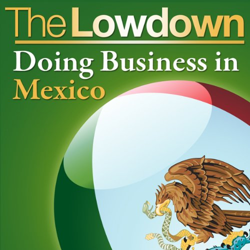 The Lowdown: Doing Business in Mexico audiobook cover art