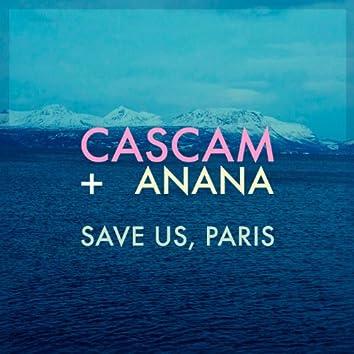 Save Us, Paris (feat. Anana)