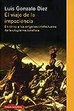 El viaje de la impaciencia: En torno a los orígenes intelectuales de la utopía nacionalista (Ensayo)