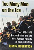 Too Many Men on the Ice: The 1978-1979 Boston Bruins and the Most Famous Penalty in Hockey History