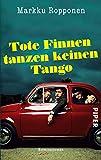 Tote Finnen tanzen keinen Tango (Otto-Kuhala-Reihe 3): Kriminalroman (German Edition)
