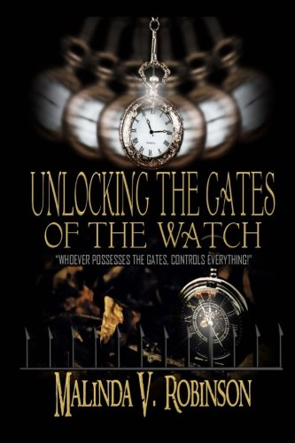 "Unlocking the Gates of the Watch: ""Whoever Possesses the Gates, controls everything!\"""