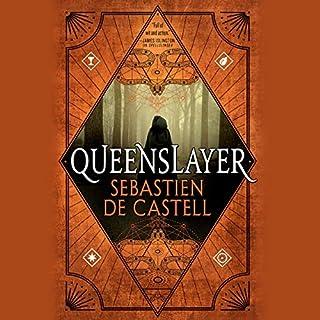 Queenslayer     Spellslinger, Book 5              Written by:                                                                                                                                 Sebastien de Castell                               Narrated by:                                                                                                                                 Joe Jameson                      Length: 13 hrs and 4 mins     3 ratings     Overall 4.0