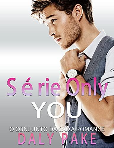 Série Only You: O conjunto da caixa Romance