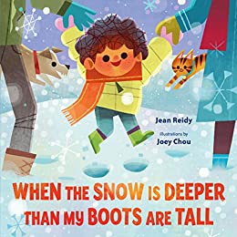 When the Snow Is Deeper Than My Boots Are Tall by [Jean Reidy, Joey Chou]