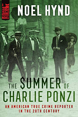 The Summer of Charlie Ponzi (An American True Crime Reporter in the 20th Century Book 1)