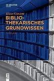 Bibliothekarisches Grundwissen - Klaus Gantert