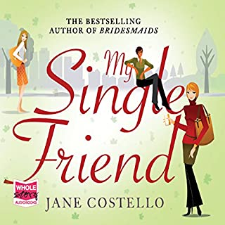My Single Friend                   By:                                                                                                                                 Jane Costello                               Narrated by:                                                                                                                                 Alex Tregear                      Length: 10 hrs and 1 min     181 ratings     Overall 4.3