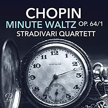 "Waltzes, Op. 64: No. 1 in A-flat major ""Minute"" (Arranged for string quartet by Dave Scherler)"