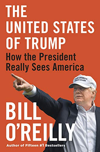Compare Textbook Prices for The United States of Trump: How the President Really Sees America Thorndike Press Large Print Core Large type / Large print Edition ISBN 9781432869359 by O'Reilly, Bill