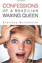 Confessions of a Brazilian Waxing Queen