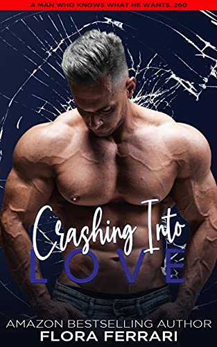 Crashing into Love: A Steamy Standalone Instalove Romance (A Man Who Knows What He Wants Book 260) (English Edition)
