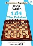 Grandmaster Repertoire 1a - 1. D4 - The Catalan-Avrukh, Boris