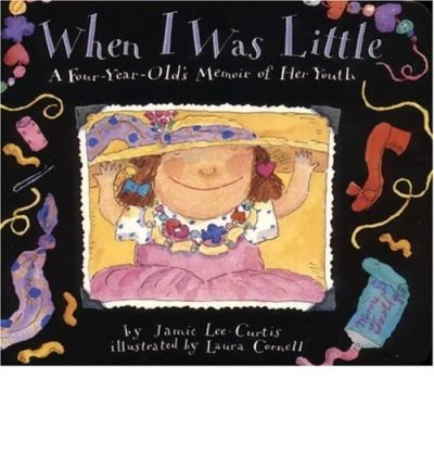 When I Was Little: A Four-Year-Old's Memoir of Her Youth