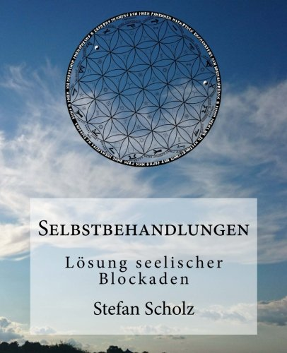 Selbstbehandlungen: Lösung seelischer Blockaden (German Edition)