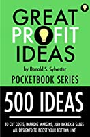 Great Profit Ideas - Pocketbook Series - 500 Ideas