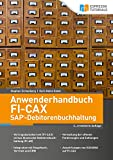 Anwenderhandbuch FI-CAx (SAP-Debitorenbuchhaltung), 2., erweiterte Auflage (German Edition)
