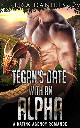 Tegan's Date with an Alpha: A Dating Agency Romance (Date Monsters for Alphas Book 3) (English Edition)